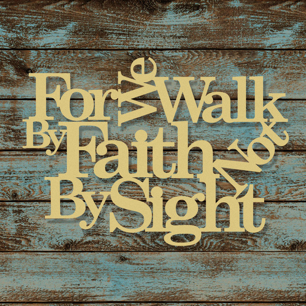Unfinished For We Walk By Faith Wooden Connected