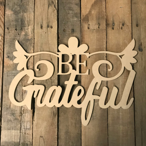 Be Grateful (MDF) Cutout - Unfinished DIY Craft