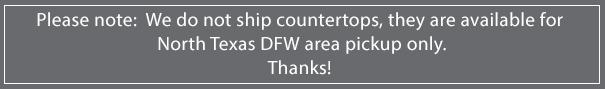 We do not ship countertops