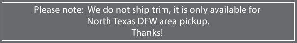 We do not ship trim