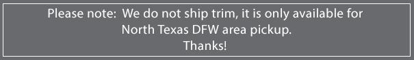 We do not ship trim