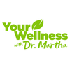 Your Wellness with Dr. Martha