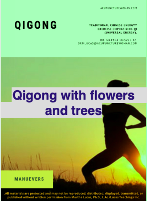 Printable guide for learning how to do Qigong to commune with nature (plants, flowers, trees); downloadable, printable, written instructions  Healing energy is all over the world and in every living thing. We can access that balance, that natural energy with certain Qigong maneuvers and meditations. Read this qigong meditation guide that will teach you how to receive energy from water and take it into your body, into your lower Dantian for better health and anti-aging. For further help or a telehealth appointment, contact Dr. Martha at drmlucas@acupuncturewoman.com.  You may also find essential oils and blends, body care, skin care, audio recordings, self hypnosis recordings, guided meditations, and herbs like Er Xian Pian on the site.  Dr. Martha, Acupuncture Woman