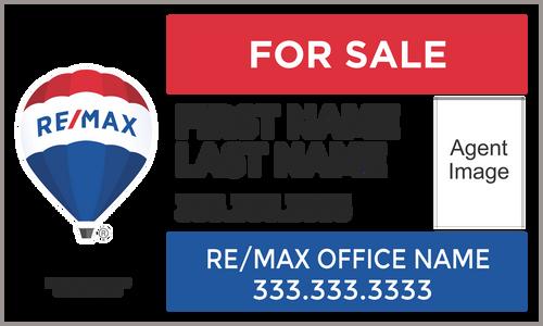 Remax Yard Sign 30''W x 18''H