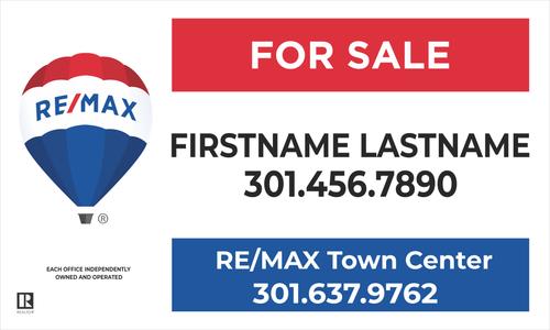 Remax Town Center Yard Sign 30''W x 18''H