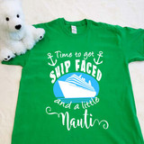 "Cruise Shirt ""Time to get Ship Faced"" in Adult Sizes"