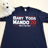 Adult navy Baby Yoda & Mando 2020 this is the way election shirt