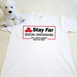 Stay Far Social Distancing - Like a Good Neighbor Stay Over There | Shirt in All Sizes