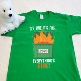 Dumpster Fire 2020 - It's Fine, It's Fine... Everything's Fine | Shirt in All Sizes