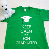 Keep Calm My Son Graduated Adult Shirt
