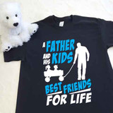A Father and his Kids Best Friends for Life Adult Shirt