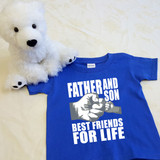 Father and Son (1 Fist bump) Best Friends for Life Shirt in Baby and Toddler Sizes