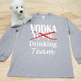VODKA (not Wine) Drinking Team Adult Long Sleeve Shirt