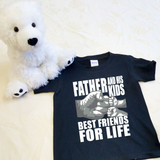 A Father and his Kids Best Friends for Life Shirt in Baby and Toddler Sizes
