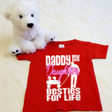 Daddy and his Daughters Besties For Life Shirt in Baby and Toddler Sizes
