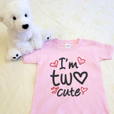 I'm Too Cute Shirt in Baby and Toddler Sizes