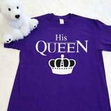 His Queen Adult Shirt