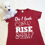 Do I Look Like I Rise & Shine Ladies Fitted Shirt