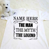 Your Text The Man The Myth The Legend Adult Shirt