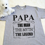Papa The Man The Myth The Legend Adult Shirt