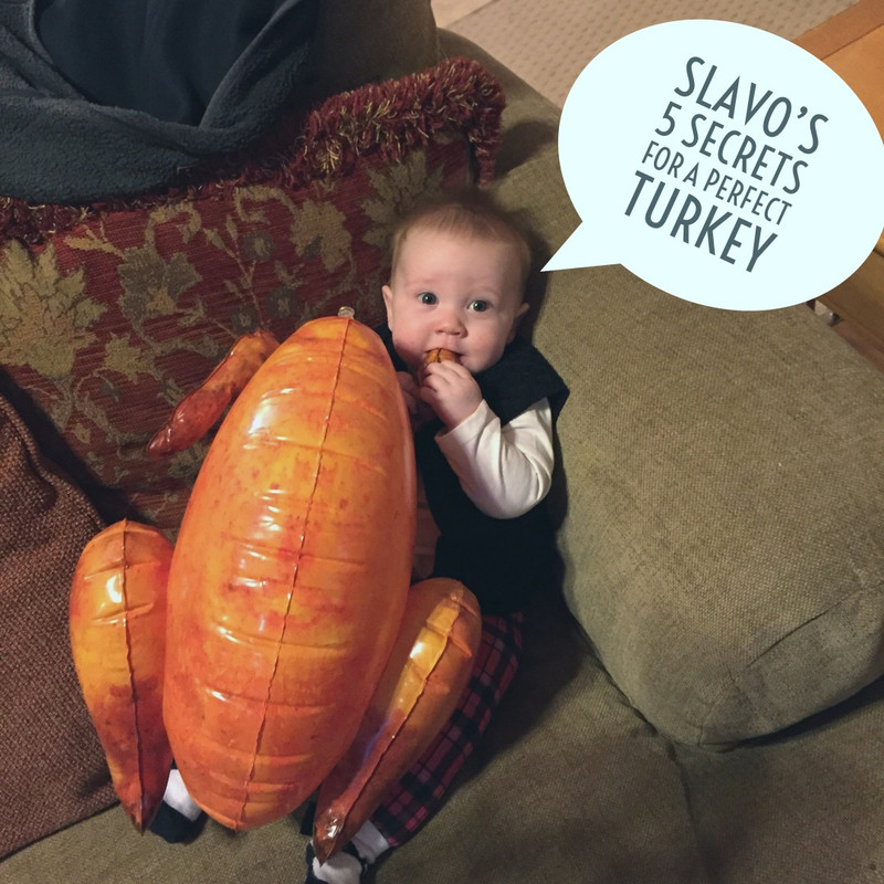 Slavo's 5 Tips for the Perfect Thanksgiving Turkey