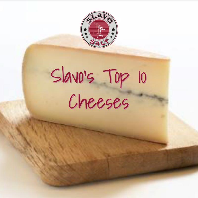 Slavo's Top 10 Cheeses