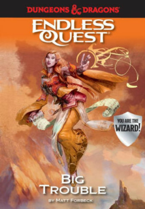 Dungeons & Dragons RPG: An Endless Quest Adventure - Big Trouble (Hardcover)