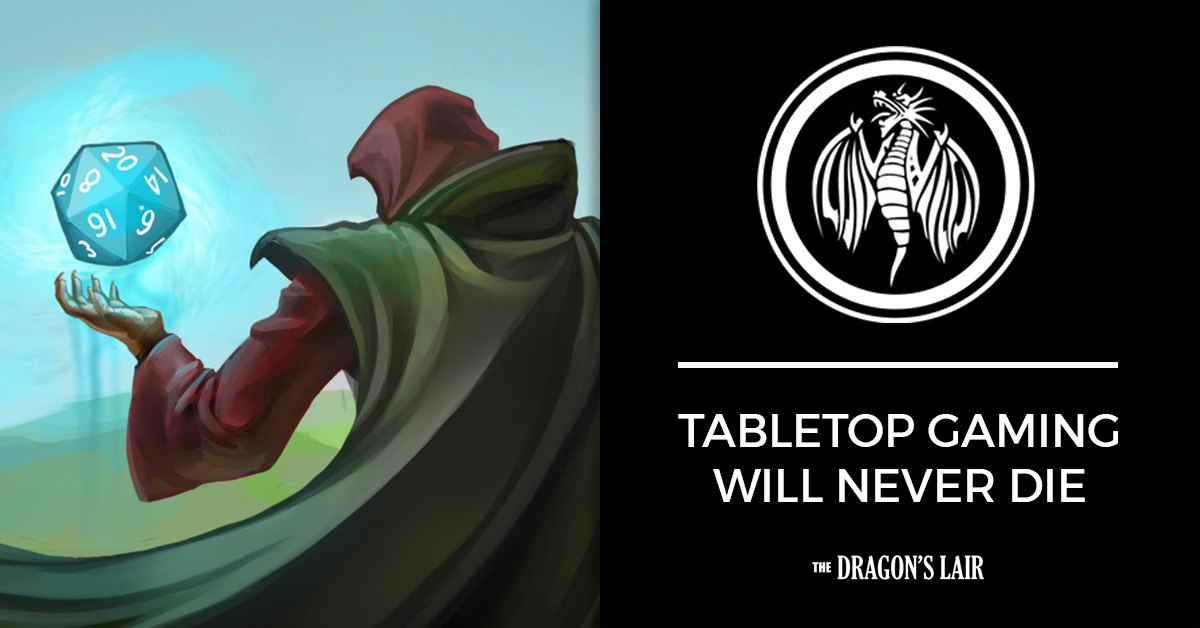 Tabletop Gaming Will Never Die