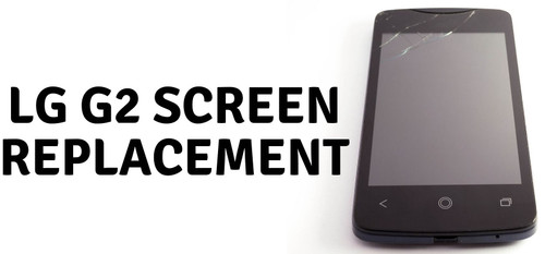 LG G2 Screen Replacement
