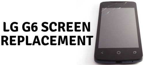 LG G6 Screen Replacement