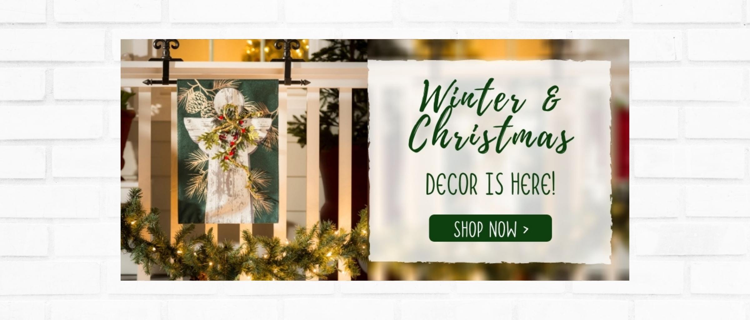 Shop All Winter and Chrsitmas Decor and Garden Flags