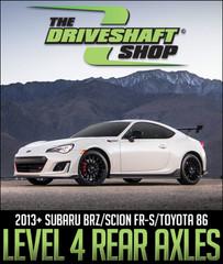 DRIVESHAFT SHOP 800HP LEVEL 4 REAR AXLES: 2013+ SUBARU BRZ/SCION FR-S/TOYOTA 86