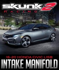 SKUNK2 RACING ULTRA STREET INTAKE MANIFOLD: 2016—2020 HONDA CIVIC L15B