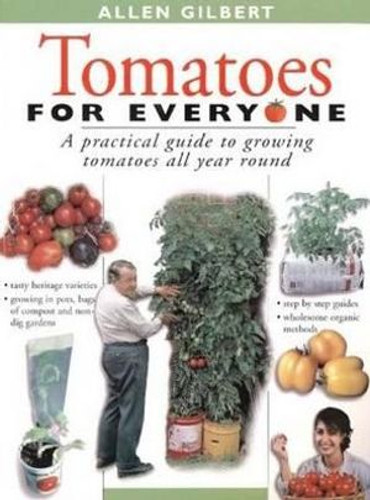 Tomatoes for Everyone by Allen Gilbert - book