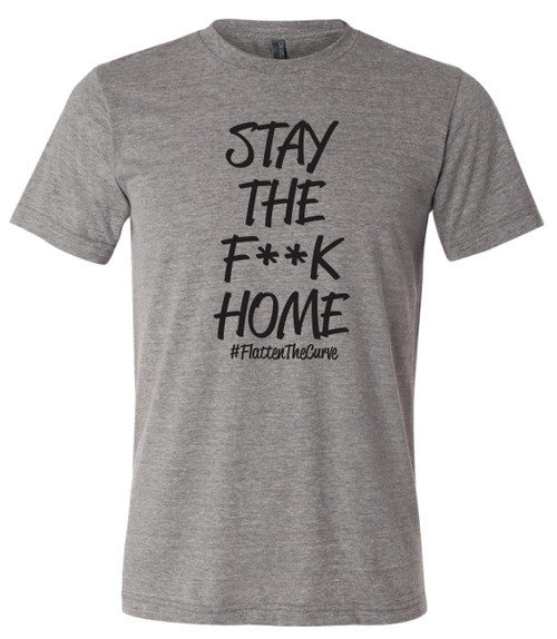 Stay the F**K Home Graphic Tee