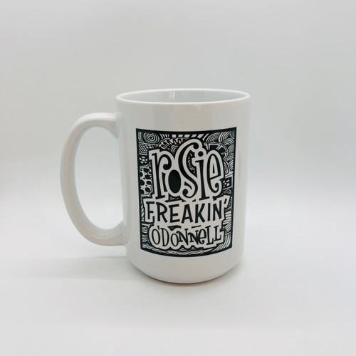 Rosie Freakin' O'Donnell Coffee Mug
