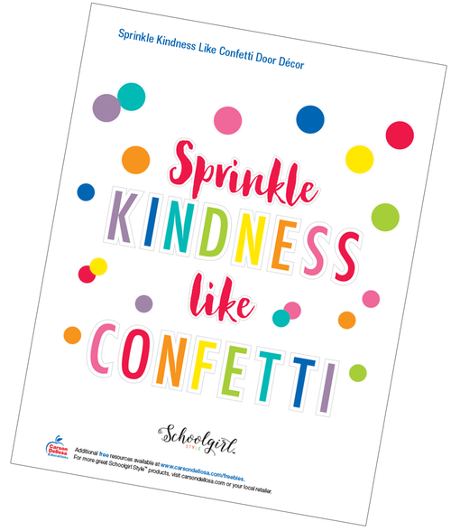 Schoolgirl Style: Sprinkle Kindness Like Confetti Door Décor Free Printable