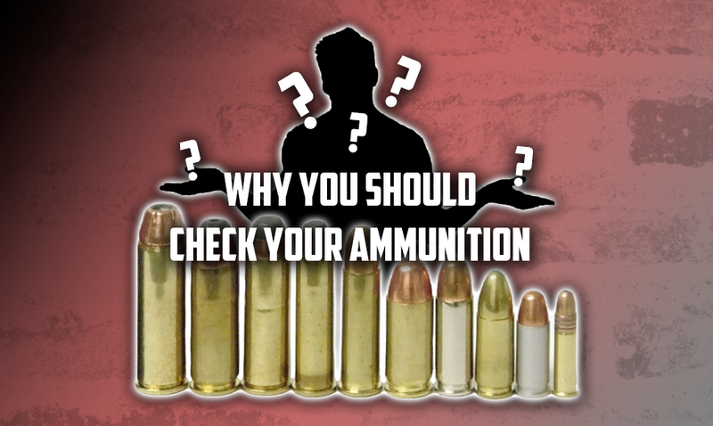 Why You Should Check Your Ammunition