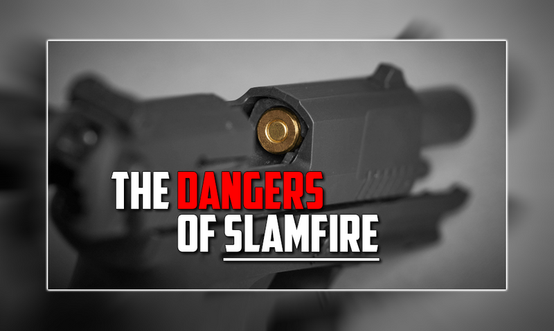 The Dangers of Slamfire