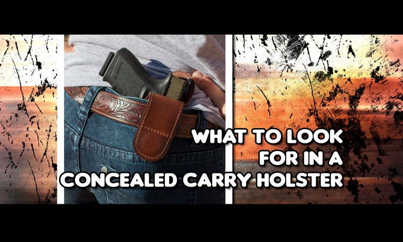 What To Look For In A Concealed Carry Holster