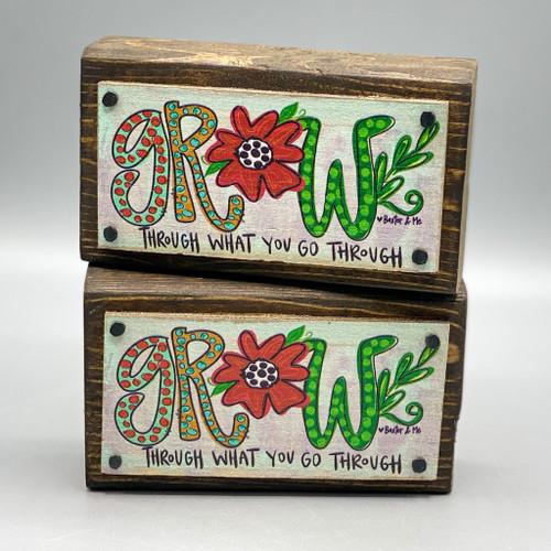 Grow Through What You Go Through Wood Happy Block