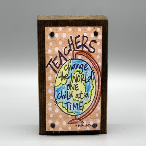 Teachers Change the World Happy Block, made in MS