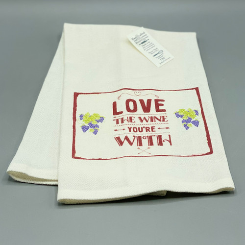 Love the Wine You're With Tea Towel
