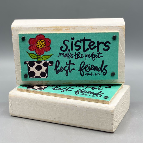 """""""Sisters Make the Perfect Best Friends"""" Wood Happy Block"""
