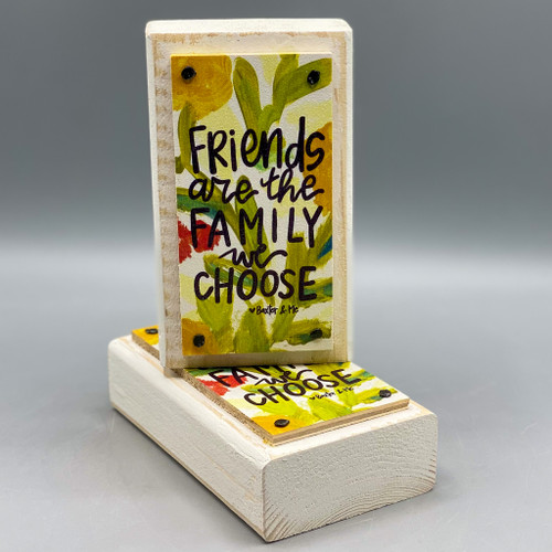"""""""Friends are the Family We Choose"""" Wood Happy Block"""