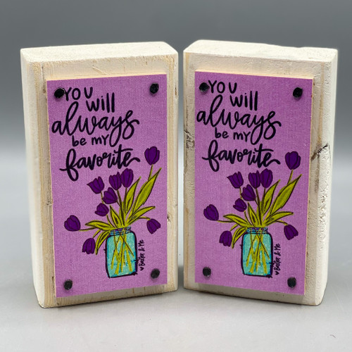 """""""You Will Always be my Favorite"""" Wood Happy Block"""