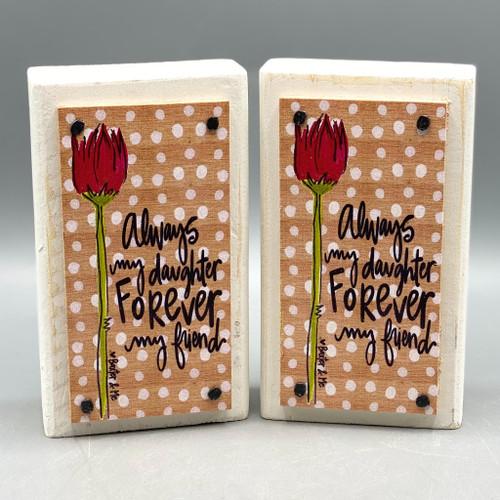 """Always my Daughter Forever my Friend"" Wood Happy Block"