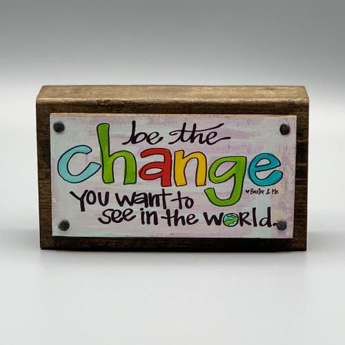 Be the Change happy block