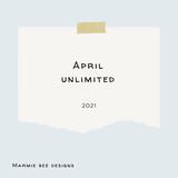 April 2021 Unlimited MarmieBee Designs