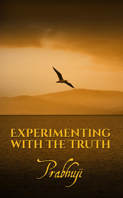 Experimenting with the Truth by Prabhuji Paperback Book